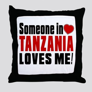 Someone In Tanzania Loves Me Throw Pillow