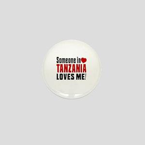 Someone In Tanzania Loves Me Mini Button