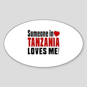 Someone In Tanzania Loves Me Sticker (Oval)