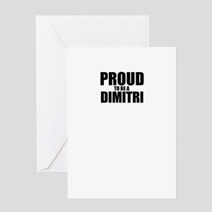 Proud to be DIMITRI Greeting Cards