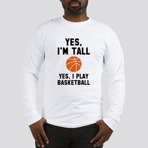 Yes, I'm Tall Long Sleeve T-Shirt