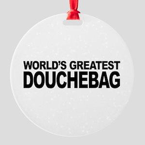 World's Greatest Douchebag Round Ornament