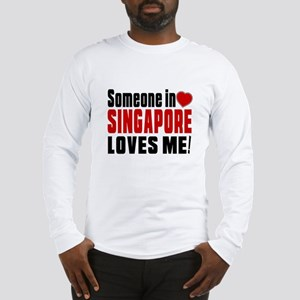 Someone In Singapore Loves Me Long Sleeve T-Shirt