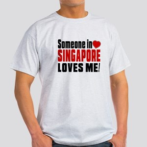 Someone In Singapore Loves Me Light T-Shirt