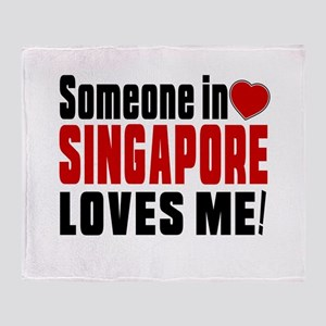 Someone In Singapore Loves Me Throw Blanket