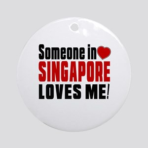 Someone In Singapore Loves Me Round Ornament