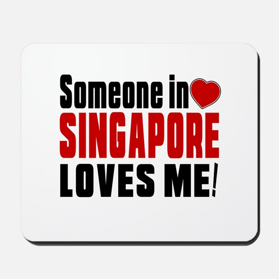 Someone In Singapore Loves Me Mousepad