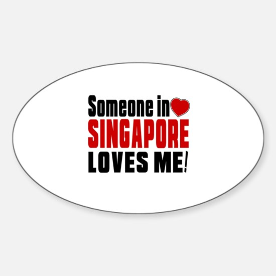 Someone In Singapore Loves Me Sticker (Oval)