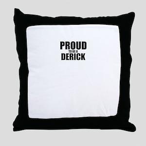 Proud to be DERICK Throw Pillow