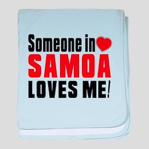 Someone In Samoa Loves Me baby blanket