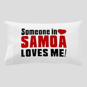 Someone In Samoa Loves Me Pillow Case
