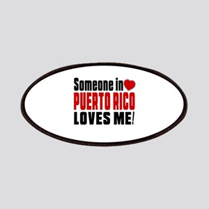 Someone In Puerto Rico Loves Me Patch