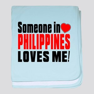 Someone In Philippines Loves Me baby blanket