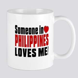 Someone In Philippines Loves Me Mug