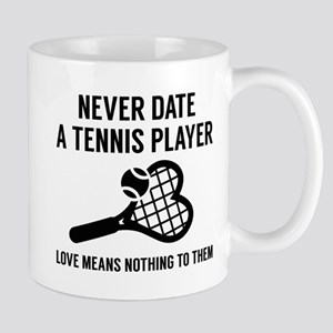 Never Date A Tennis Player Mug