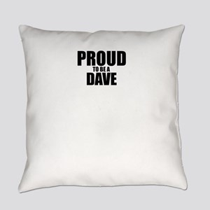 Proud to be DAVE Everyday Pillow
