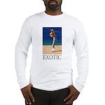 Exotic Long Sleeve T-Shirt
