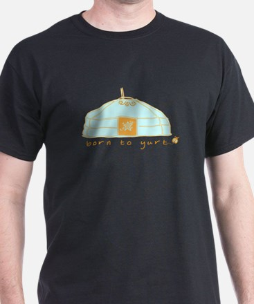Born To Yurt! T-Shirt