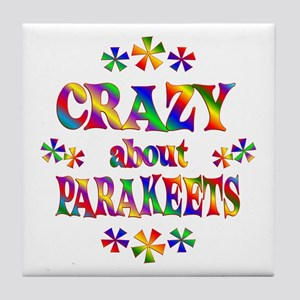 Crazy About Parakeets Tile Coaster