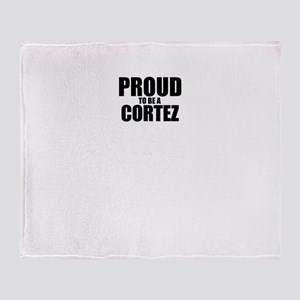 Proud to be CORTEZ Throw Blanket