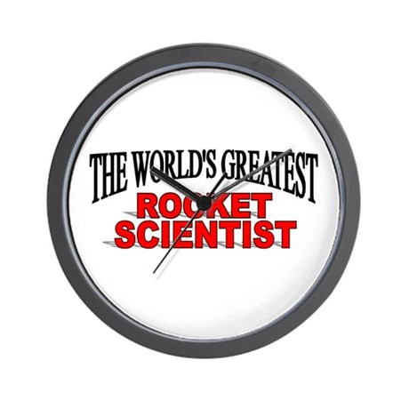 """The World's Greatest Rocket Scientist"" Wall Clock"