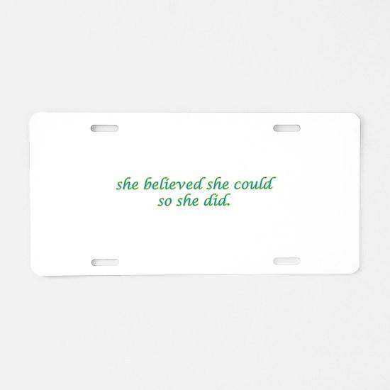 She Believed Aluminum License Plate