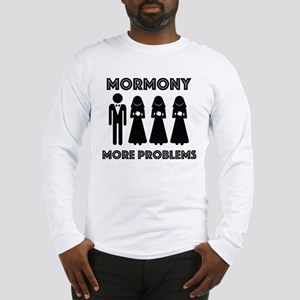 MORMONY MORE PROBLEMS Long Sleeve T-Shirt