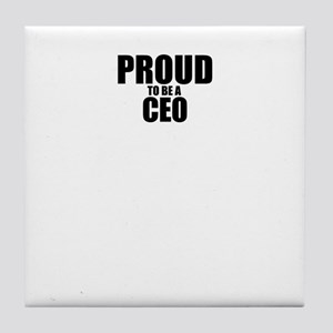 Proud to be CEO Tile Coaster