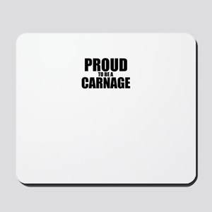 Proud to be CARNAGE Mousepad