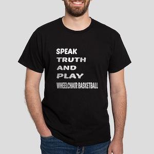 Speak Truth And Play Wheelchair Baske Dark T-Shirt