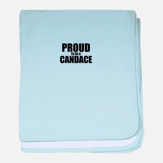 Proud to be CANDACE baby blanket