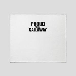 Proud to be CALLAWAY Throw Blanket