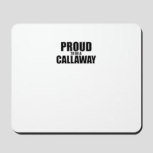 Proud to be CALLAWAY Mousepad