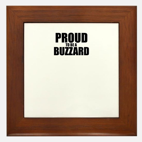 Proud to be BUZZARD Framed Tile
