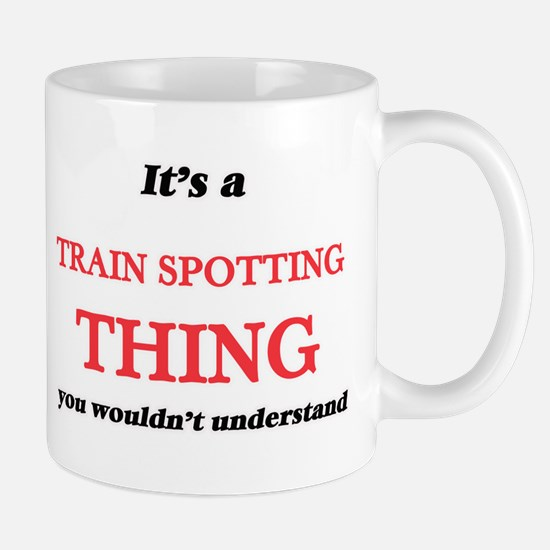 It's a Train Spotting thing, you wouldn&# Mugs