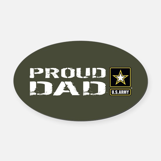 U.S. Army: Proud Dad (Military Gre Oval Car Magnet
