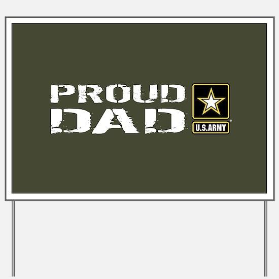 U.S. Army: Proud Dad (Military Green) Yard Sign