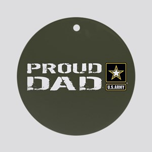 U.S. Army: Proud Dad (Military Gree Round Ornament