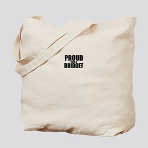 Proud to be BRIDGET Tote Bag