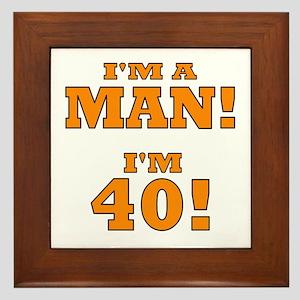 I'm a Man! I'm 40! Framed Tile