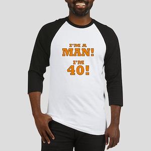 I'm a Man! I'm 40! Baseball Jersey