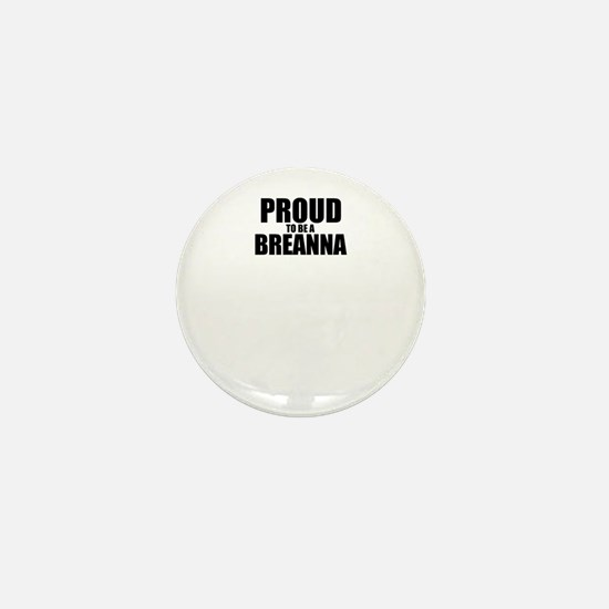 Proud to be BREANNA Mini Button
