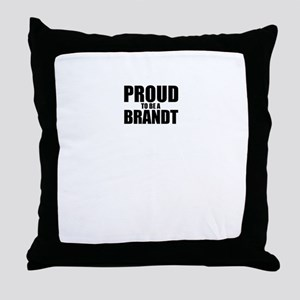 Proud to be BRANDT Throw Pillow