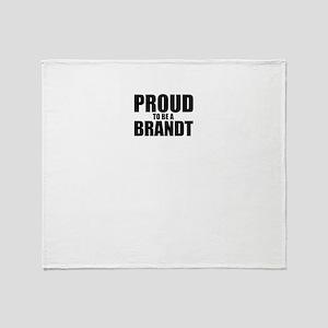 Proud to be BRANDT Throw Blanket
