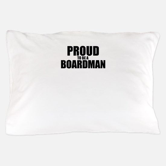 Proud to be BOARDMAN Pillow Case