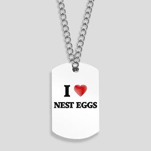 I Love Nest Eggs Dog Tags