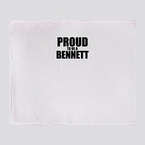Proud to be BENNETT Throw Blanket