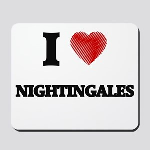 I Love Nightingales Mousepad