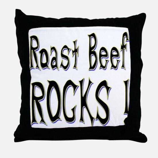 Roast Beef Rocks ! Throw Pillow