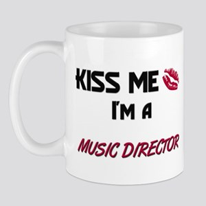 Kiss Me I'm a MUSIC DIRECTOR Mug